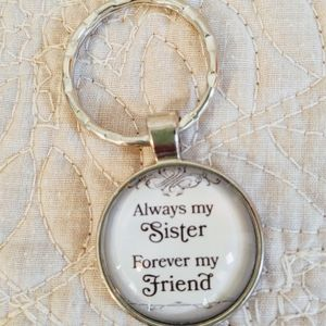 """NEW KEYCHAIN """"ALWAYS MY SISTER FOREVER MY FRIEND"""""""